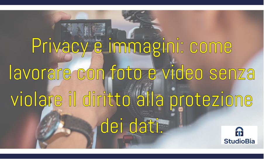 Videomaker e fotografi: tutela della privacy