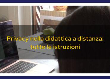 Privacy nella didattica a distanza: tutte le istruzioni