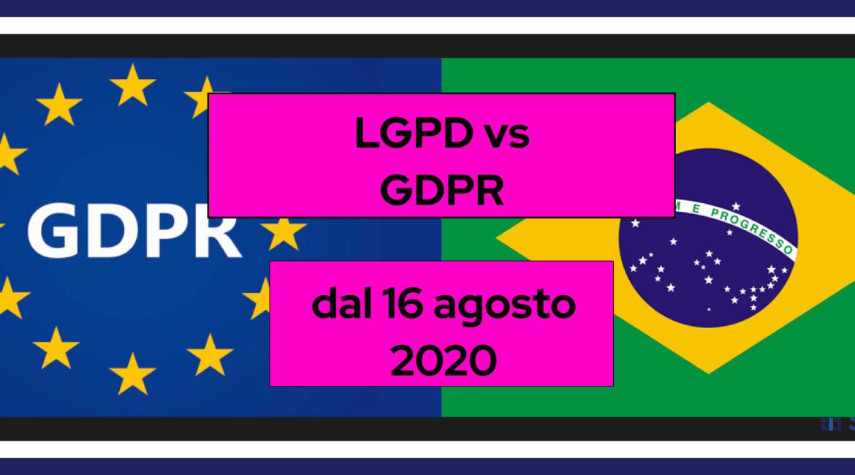 LGPD e GDPR in vigore da agosto 2020