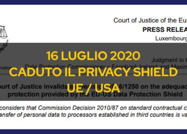"""Il """"Privacy Shield"""" è caduto, annullato l'accordo UE / USA"""