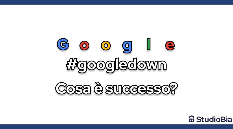 Google down per oggi lunedi 14 dicembre