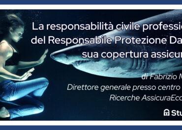 La responsabilità civile professionale del Responsabile Protezione Dati e la sua copertura assicurativa