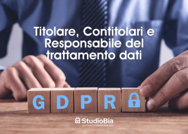 Titolare, Contitolari e Responsabile del trattamento dati